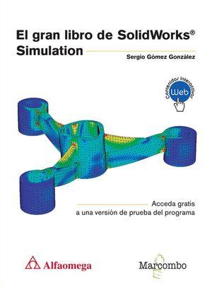 El gran libro de SolidWorks. Simulation