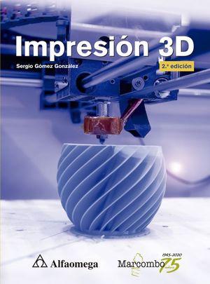 Impresión 3D / 2 ed.