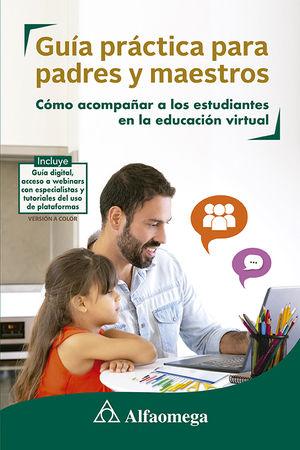 Guía de padres y maestros. Como acompañar a los hijos en la educación virtual