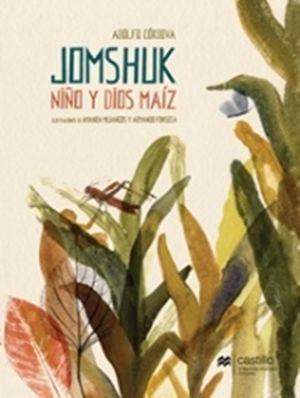 JOMSHUK. NIÑO Y DIOS MAIZ