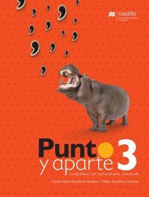PUNTO Y APARTE 3. CUADERNO DE ORTOGRAFIA CREATIVA
