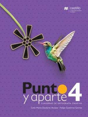 PUNTO Y APARTE 4. CUADERNO DE ORTOGRAFIA CREATIVA