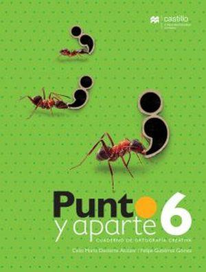 PUNTO Y APARTE 6. CUADERNO DE ORTOGRAFIA CREATIVA