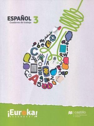 ESPAÑOL 3 CUADERNO DE TRABAJO. EUREKA SECUNDARIA