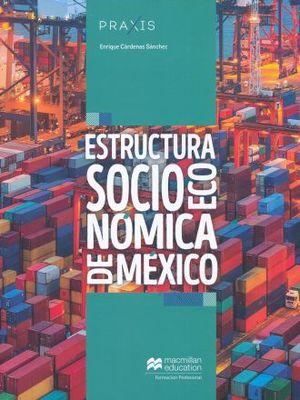 PRAXIS ESTRUCTURA SOCIOECONOMICA DE MEXICO / CUADERNO DE TRABAJO