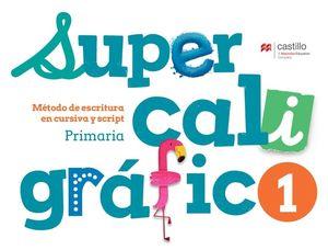 Supercaligráfico 1. Método de escritura en cursiva y script. Primaria