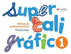 Supercaligráfico 1. Método de grafomotricidad. Preescolar / 2 ed.