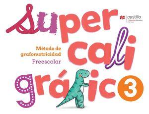 Supercaligráfico 3. Método de grafomotricidad. Preescolar / 2 ed.