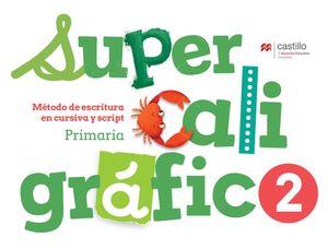 Supercaligráfico 2. Método de escritura en cursiva y script. Primaria / 2 ed.