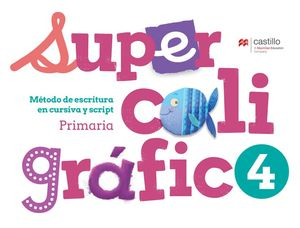 Supercaligráfico 4. Método de escritura en cursiva y script. Primaria / 2 ed.