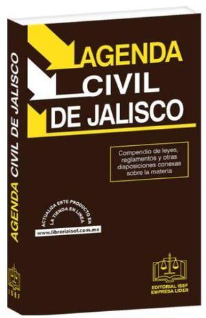 AGENDA CIVIL DEL ESTADO DE JALISCO 2019. COMPENDIO DE LEYES REGLAMENTOS Y OTRAS DISPOSICIONES CONEXAS SOBRE LA MATERIA
