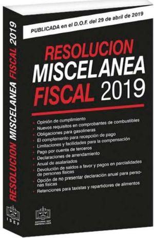 RESOLUCION MISCELANEA FISCAL 2019 / 39 ED.