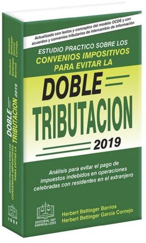 ESTUDIO PRACTICO SOBRE LOS CONVENIOS IMPOSITIVOS PARA EVITAR LA DOBLE TRIBUTACION / 21 ED.