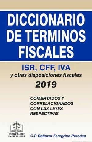 DICCIONARIO DE TERMINOS FISCALES. ISR CFF IVA Y OTRAS DISPOSICIONES FISCALES