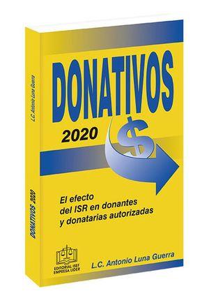 Donativos. El efecto del ISR en donantes y donatarias autorizadas 2020 / 10 ed.