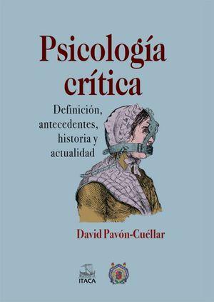 PSICOLOGIA CRITICA. DEFINICION ANTECEDENTES HISTORIA Y ACTUALIDAD