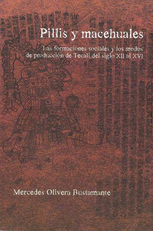 Pillis y macehuales. Las formaciones sociales y los modos de producción de Tecali del siglo XII al XVI