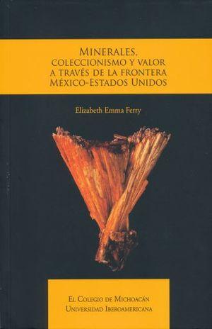 MINERALES COLECCIONISMO Y VALOR A TRAVES DE LA FRONTERA MEXICO ESTADOS UNIDOS
