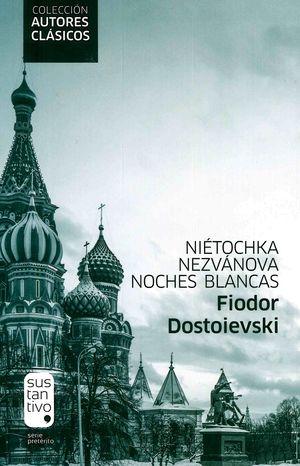 NIETOCHKA NEZVANOVA  / NOCHES BLANCAS