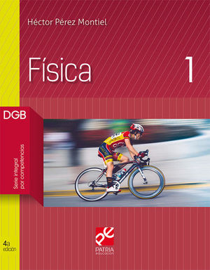 FISICA 1. DGB SERIE INTEGRAL POR COMPETENCIAS