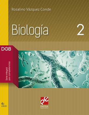 BIOLOGIA 2 SERIE INTEGRAL POR COMPETENCIAS. BACHILLERATO / 4 ED.