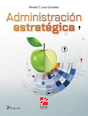ADMINISTRACION ESTRATEGICA / 2 ED.