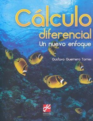 CALCULO DIFERENCIAL. UN NUEVO ENFOQUE