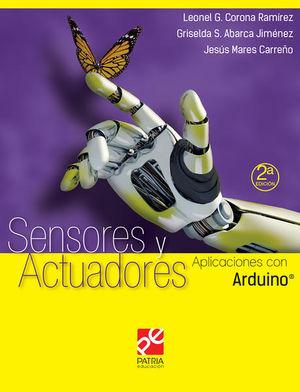 SENSORES Y ACTUADORES. APLICACIONES CON ARDUINO / 2 ED.