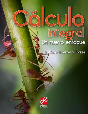 CALCULO INTEGRAL. UN NUEVO ENFOQUE