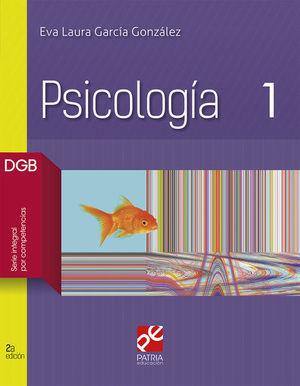 PSICOLOGIA 1. BACHILLERATO. DGB SERIE INTEGRAL POR COMPETENCIAS / 2 ED.