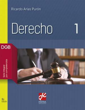 DERECHO 1. BACHILLERATO. DGB SERIE INTEGRAL POR COMPETENCIAS / 3 ED.