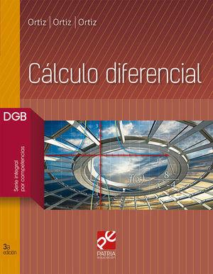 CALCULO DIFERENCIAL. BACHILLERATO. DGB SERIE INTEGRAL POR COMPETENCIAS / 3 ED.