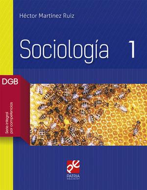 SOCIOLOGIA 1. BACHILLERATO. DGB SERIE INTEGRAL POR COMPETENCIAS