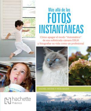 MAS ALLA DE LAS FOTOS INSTANTANEAS / PD.