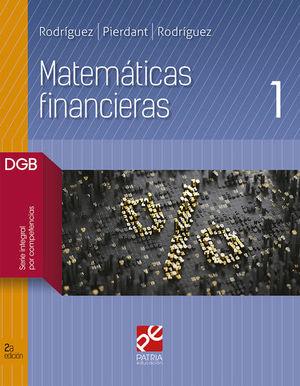 MATEMATICAS FINANCIERAS 1. BACHILLERATO. DGB SERIE INTEGRAL POR COMPETENCIAS / 2 ED.