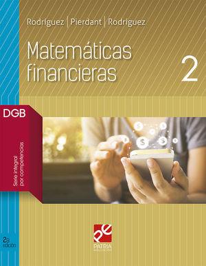 MATEMATICAS FINANCIERAS 2. BACHILLERATO DGB SERIE INTEGRAL POR COMPETENCIAS / 2 ED.