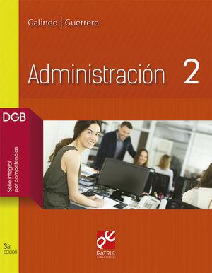 ADMINISTRACION 2. BACHILLERATO DGB SERIE INTEGRAL POR COMPETENCIAS / 3 ED.