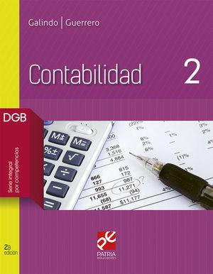 CONTABILIDAD 2. BACHILLERATO DGB SERIE INTEGRAL POR COMPETENCIAS / 2 ED.