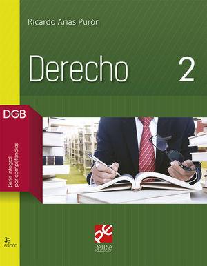 DERECHO 2. BACHILLERATO DGB SERIE INTEGRAL POR COMPETENCIAS / 3 ED.