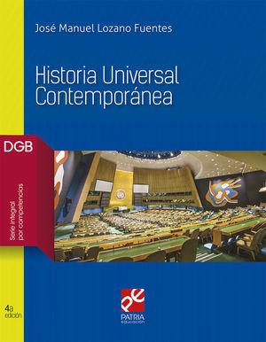 HISTORIA UNIVERSAL CONTEMPORANEA. BACHILLERATO DGB SERIE INTEGRAL POR COMPETENCIAS / 4 ED.