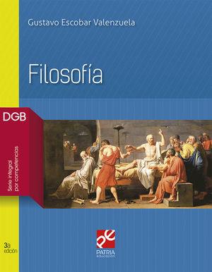 FILOSOFIA. BACHILLERATO DGB SERIE INTEGRAL POR COMPETENCIAS / 3 ED.