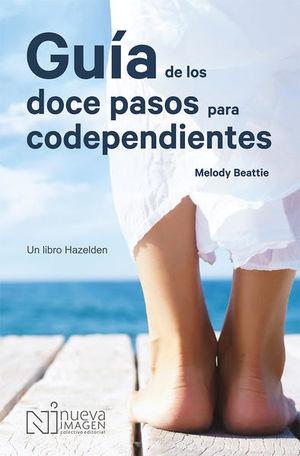 Guía de los doce pasos para codependientes / 3 ed.