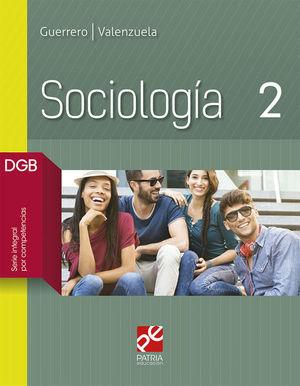 SOCIOLOGIA 2. BACHILLERATO DGB SERIE INTEGRAL POR COMPETENCIAS