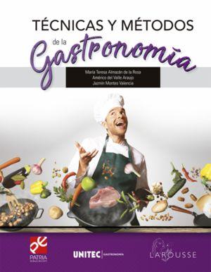 Técnicas y métodos de la gastronomía. Serie UNITEC Gastronomía
