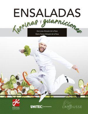Ensaladas terrinas y guarniciones. Serie UNITEC Gastronomía
