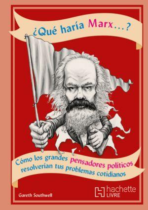 ¿Qué haría Marx?
