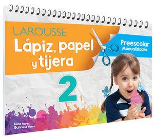 Lápiz, papel y tijera 2. Preescolar / 2 ed.