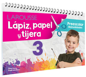 Lápiz, papel y tijera 3. Preescolar / 2 ed.
