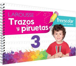 Trazos y piruetas 3. Preescolar / 2 ed.