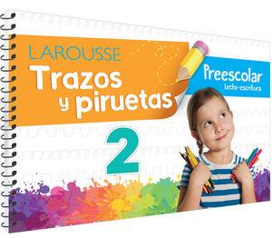 Trazos y piruetas 2. Preescolar / 2 ed.